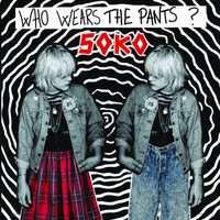 Soko - Who Wears the Pants ??