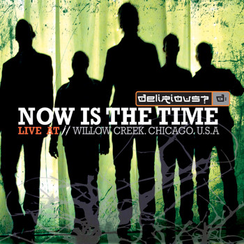 Delirious? - Now Is The Time (Live at Willow Creek)