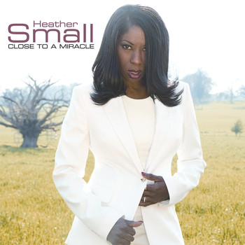 Heather Small - Close to a Miracle