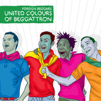 Foreign Beggars - United Colours Of Beggatron