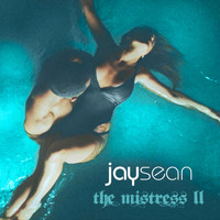Jay Sean - The Mistress II (Explicit)