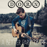 Dorn - A Better Part of Me