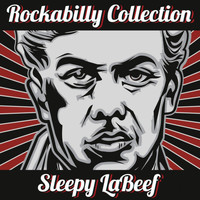 Sleepy LaBeef - The Rockabilly Collection