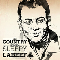 Sleepy LaBeef - The Country Collection