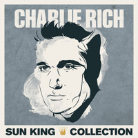 Charlie Rich - Sun King Collection - Charlie Rich