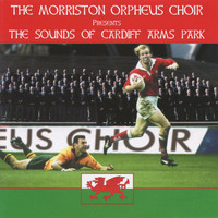 The Morriston Orpheus Choir - The Sounds of Cardiff Arms Park
