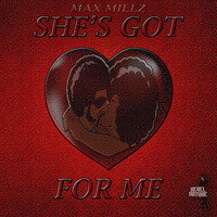Max Millz - She's got Love For Me - Max Millz ft. Rocco