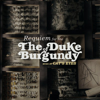 Cat's Eyes - Requiem For The Duke Of Burgundy