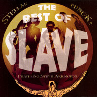Slave - Stellar Fungk:  The Best Of Slave, Featuring Steve Arrington