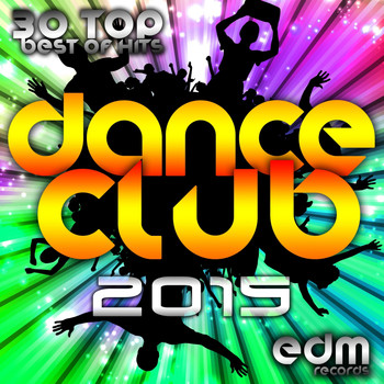 Various Artists - Dance Club 2015 - 30 Top Hits Hard Acid Dubstep Rave Music, Electro Goa Hard Dance Psytrance