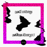 Unknown Associates - Dance Education EP