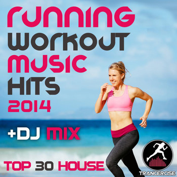 Various Artists - Running Workout Music Hits 2014 + DJ Mix Top 30 House