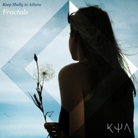 Keep Shelly In Athens - Fractals - Single