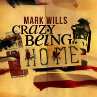 Mark Wills - Crazy Being Home