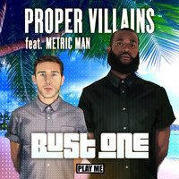 Proper Villains - Bust One