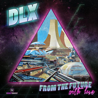 DLX - From The Future With Love EP