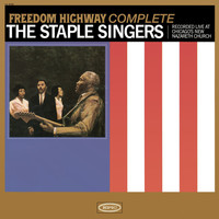 The Staple Singers - Freedom Highway Complete - Recorded Live at Chicago's New Nazareth Church