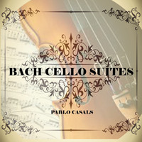 Pablo Casals - Bach: Cello Suites