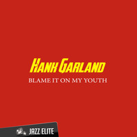 Hank Garland - Blame It on My Youth