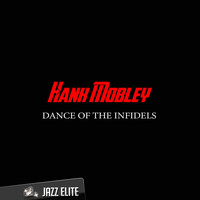 Hank Mobley - Dance of the Infidels