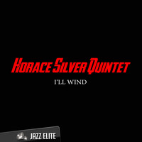 Horace Silver Quintet - I'll Wind