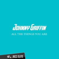 Johnny Griffin - All the Things You Are