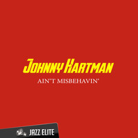 Johnny Hartman - Ain't Misbehavin'