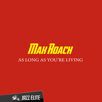 Max Roach - As Long as You're Living