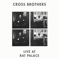 Cross Brothers - Live at Rat Palace