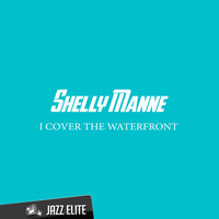 Shelly Manne - I Cover the Waterfront