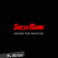 Shelly Manne - Moose the Mooche