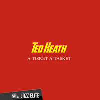 Ted Heath - A Tisket a Tasket