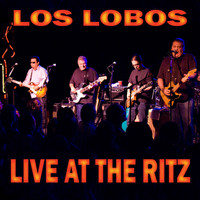 Los Lobos - Live at the Ritz