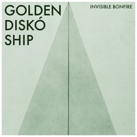 Golden Diskó Ship - Invisible Bonfire