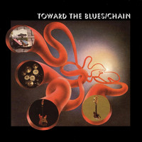 Chain - Towards the Blues