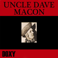Uncle Dave Macon - Uncle Dave Macon