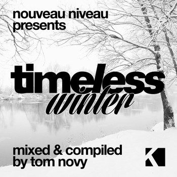 Various Artists - Nouveau Niveau Pres. Timeless Winter (Mixed & Compiled By Tom Novy)