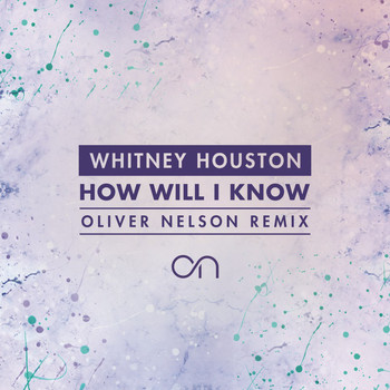 Whitney Houston - How Will I Know (Oliver Nelson Remix)