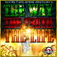 Secret Weapon - The Way, the Truth, and the Life