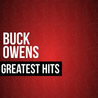 Buck Owens - Buck Owens Greatest Hits