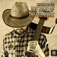 The Sons Of the Pioneers - Western Style: The Sons of the Pioneers