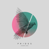 Prides - Higher Love