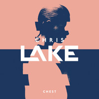Chris Lake - Chest