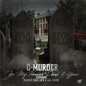 C-Murder - For My Homies Dead & Gone (feat. Boosie Badazz & Lil Kano)