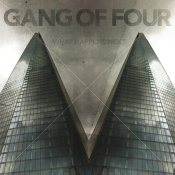 Gang Of Four - What Happens Next