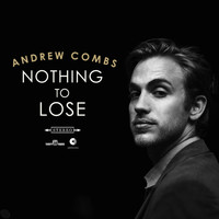 Andrew Combs - Nothing to Lose