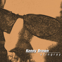 Kenny Brown - Stingray