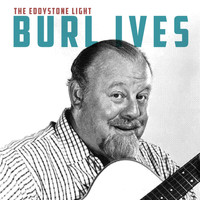 Burl Ives - The Eddystone Light