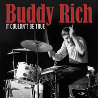 Buddy Rich - It Couldn't Be True