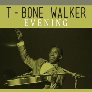 T-Bone Walker - Evening